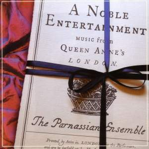 A Noble Entertainment - Music from Queen Anne's London
