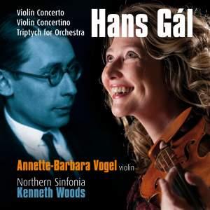 Hans Gál: Violin Concerto, Violin Concertino & Triptych for Orchestra