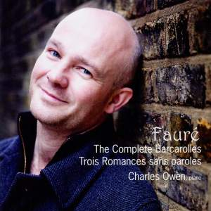 Fauré: The Complete Barcarolles & Trois Romances Sans Paroles
