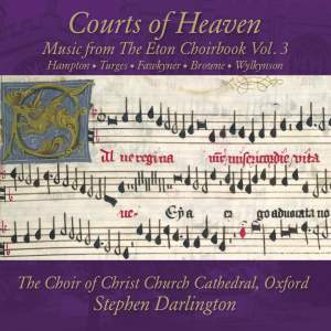 Courts of Heaven: Music from the Eton Choirbook Vol. 3