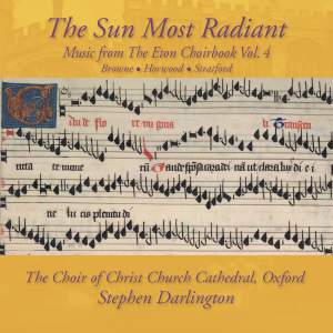 The Sun Most Radiant: Music from the Eton Choirbook, Vol. 4