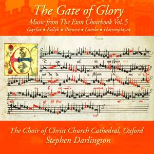 The Gate of Glory: Music from the Eton Choirbook Vol. 5 Product Image