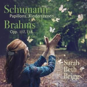 Schumann: Papillons & Kinderszenen & Brahms Opp. 117 & 118