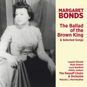 Margaret Bonds: The Ballad Of The Brown King & Selected Songs