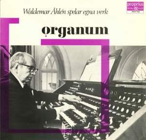 Waldemar Åhlén: Organ Music