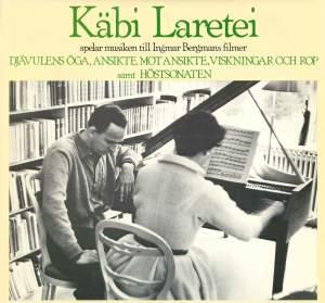 Käbi Laretei spelar musiken till Ingmar Bergmans filmer Djävulens öga, Ansikte mot Ansikte, Viskningar och rop samt Höstsonaten
