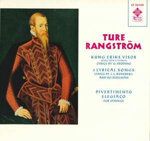 Rangström: Kung Eriks Visor, 3 Lyrical Songs & Divertimento elegiaco