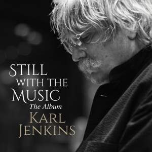 Karl Jenkins: Still With the Music - The Album