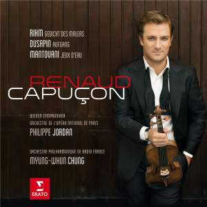 Renaud Capucon plays Rihm, Dusapin & Mantovani