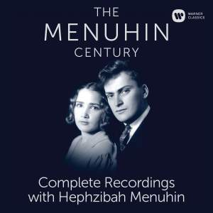 The Menuhin Century - The Complete Recordings with Hephzibah Menuhin