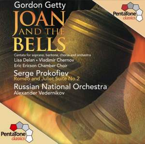 Prokofiev: Romeo & Juliet Suite No. 2 and Getty: Joan and the Bells
