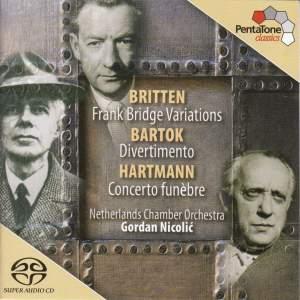 Bartók: Divertimento, Hartmann: Concerto Funèbre & Britten: Bridge Variations