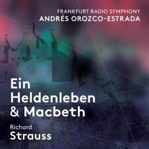 Richard Strauss: Ein Heldenleben & Macbeth
