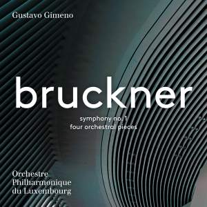 Bruckner: Symphony No. 1 & Four Orchestral Pieces