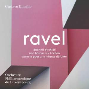 Ravel: Daphnis et Chloe, Une barque sur l'ocean & Pavane pour une infante defunte
