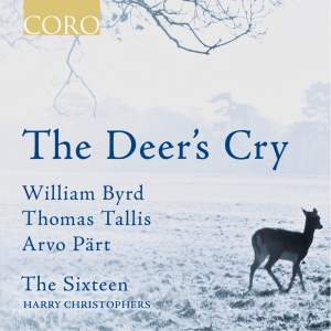 The Deer's Cry: The Sixteen sing Pärt, Byrd & Tallis