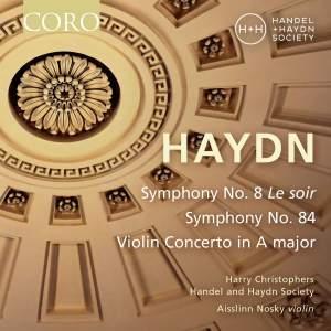 Haydn: Symphonies Nos. 8 & 84 & Violin Concerto in A major
