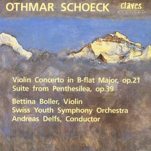 Schoeck: Violin Concerto & Penthesilea Suite