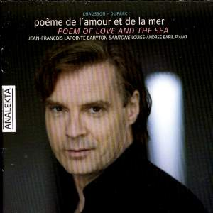 Duparc & Chausson - Songs and Poem of Love and the Sea Product Image