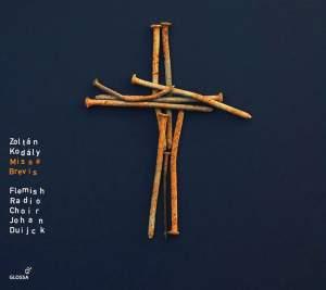 Kodaly: Missa Brevis, Psalms & Motets