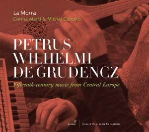 Petrus Wilhelm de Grudencz: 15th-century music from Central Europe Product Image