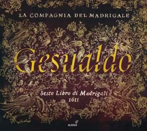 Carlo Gesualdo : Sesto Libro di Madrigali (Sixième livre de madrigaux, 1611)
