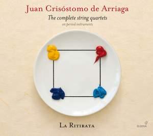 Juan Crisóstomo de Arriaga: Complete String Quartets