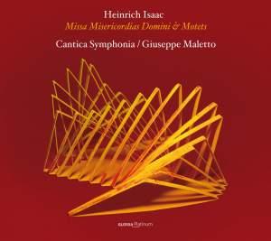 Heinrich Isaac: Missa Misericordias Domini & Motets