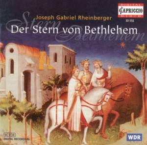 Rheinberger: Der Stern von Bethlehem, Op. 164, etc.