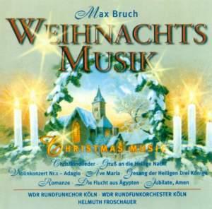 Max Bruch: Weihnachtsmusik