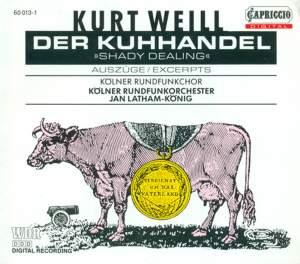 Weill, K.: Kuhhandel (Der) [Opera] Product Image