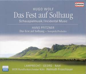 Wolf: Incidental Music to 'The Feast at Solhaug' & Pfitzner: Three Preludes