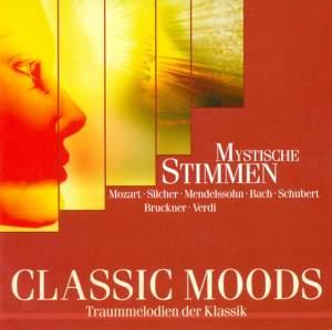 CLASSIC MOODS - MOZART, W.A. / SILCHER, F. / SCHUBERT, F. / MENDELSSOHN, Felix / HAYDN, F.J. / BRUCKNER, A. / BRAHMS, J. / BRUCH, M.