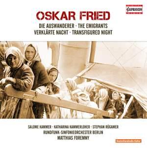 Oskar Fried: The Emigrants & Transfigured Night Product Image
