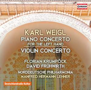 Karl Weigl: Piano Concerto for the left hand & Violin Concerto Product Image
