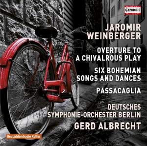 J. Weinberger: Overture to a Chivalrous Play, Bohemian Songs & Dances, Passacaglia Product Image