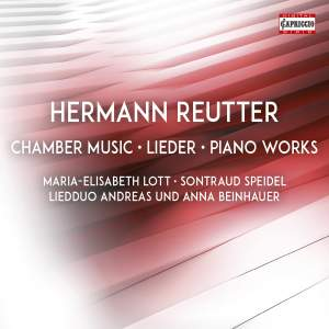 Hermann Reutter: Chamber Music, Lieder & Piano Works Product Image