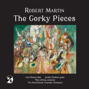 Robert Martin: The Gorky Pieces