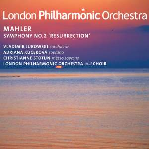 "MAHLER, G.: Symphony No. 2, ""Resurrection"" (Stotun, Kucerova, London Philharmonic Choir and Ochestra, V. Jurowski)"