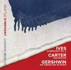Ives: Symphony No. 2, Carter: Instances & Gershwin: An American in Paris