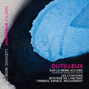 Dutilleux: Sur le même accord, Les citations, Mystère de l'instant & Timbres, espace, mouvement
