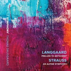 Langgaard: Prelude to 'Antichrist' & R. Strauss: An Alpine Symphony