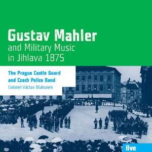 Gustav Mahler & Military Music in Jihlava 1875