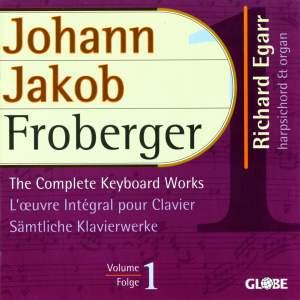 Johann Jakob Froberger - The Complete Keyboard Works, Vol. 1