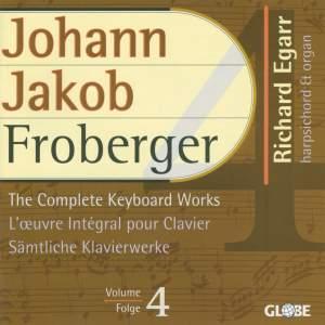 Johann Jakob Froberger - The Complete Keyboard Works, Vol. 4