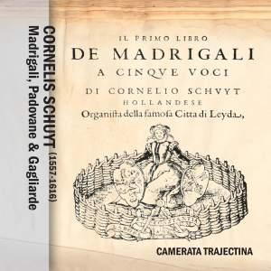 Cornelis Schuyt: Madrigali, Padovane & Gagliarde