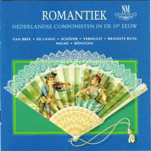 Van Bree/De Lange/Schafer/Verhulst/Wilms/Rontgen/: Romantiek ,Nederlandse Componisten in de 19e Eeuw