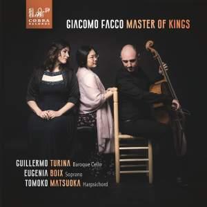 Giacomo Facco: Master of Kings