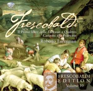 Frescobaldi Edition Volume 10 - Fantasie a Quattro & Canzoni alla Francese