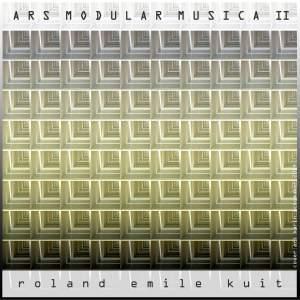 Roland Emile Kuit: Ars Modular Musica II